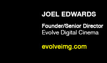 Digital Production Buzz - Joel Edwards, Evolve Digital Cinema
