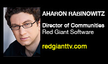 Digital Production Buzz - Aharon Rabinowitz, Red Giant Software