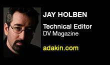 Digital Production Buzz - Jay Holben, DV Magazine