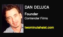 Dan Deluca, Contender Films