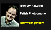 Jeremy Danger, Fetish Photographer