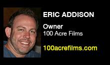 Digital Production Buzz - Eric Addison, 100 Acre Films