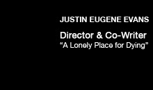 "Digital Production Buzz - Justin Eugene Evans, ""A Lonely Place for Dying"""