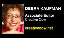 Digital Production Buzz - Debra Kaufman, Creative Cow