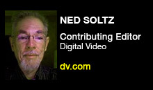 Digital Production Buzz - Ned Soltz, DV Magazine
