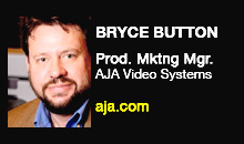 Digital Production Buzz - Bryce Button, AJA Video Systems