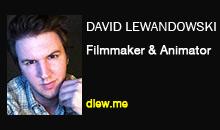 David Lewandowski, Filmmaker and Animator