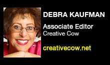Digital Production Buzz - Debra Kaufman, Creative Cow