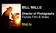 Digital Production Buzz - Bill Mills, Florida Film & Video