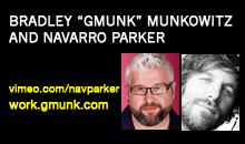 """Navarro Parker and Bradley """"Gmunk"""" Munkowitz"""