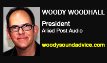 Digital Production Buzz - Woody Woodhall, Allied Post