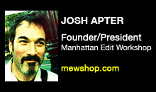 Josh Apter, Manhattan Edit Workshop