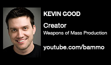 Digital Production Buzz - Kevin Good, Weapons of Mass Production (Bammo)