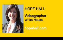 Hope Hall, White House Videographer