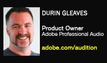 Durin Gleaves, Adobe Professional Audio