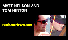 Matt Nelson and Tom Hinton, Remix Your Brand